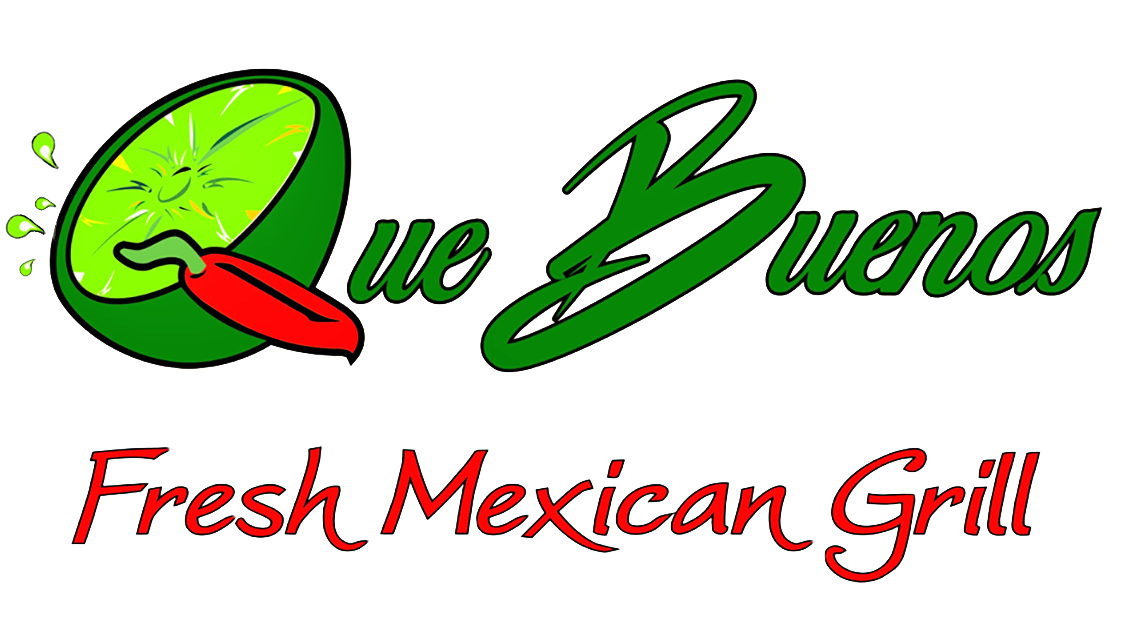 Welcome to Que Buenos! - FRESH, FAST, AND FLAVORFUL!
